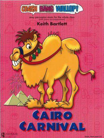 BARTLETT, Keith : Cairo Carnival (Crash, Bang, Wallop!)