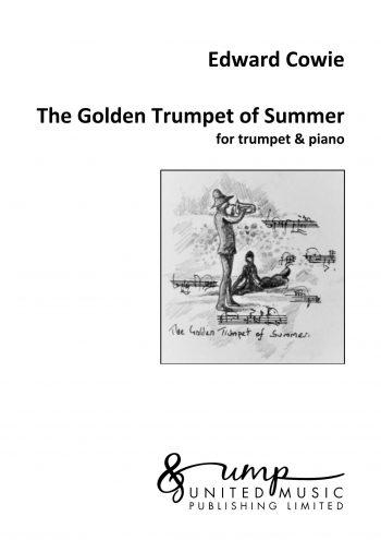 COWIE, Edward : The Golden Trumpet of Summer