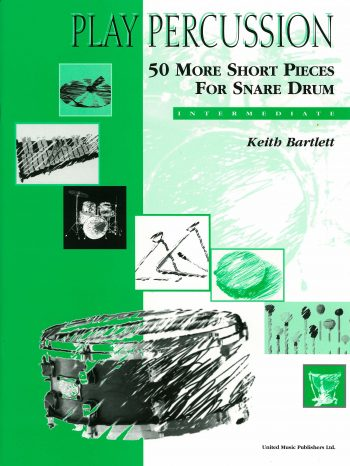 BARTLETT, Keith : 50 More Short Pieces for Snare Drum